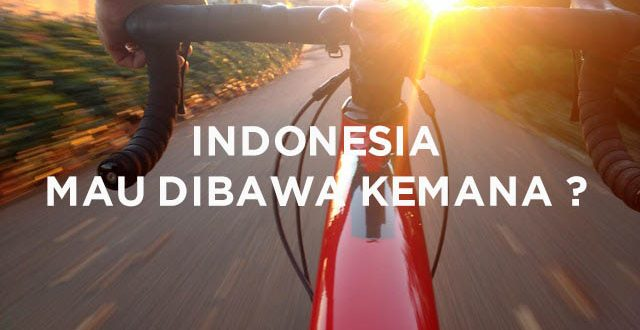 Indonesia Mau dibwa kemana [mainmain]