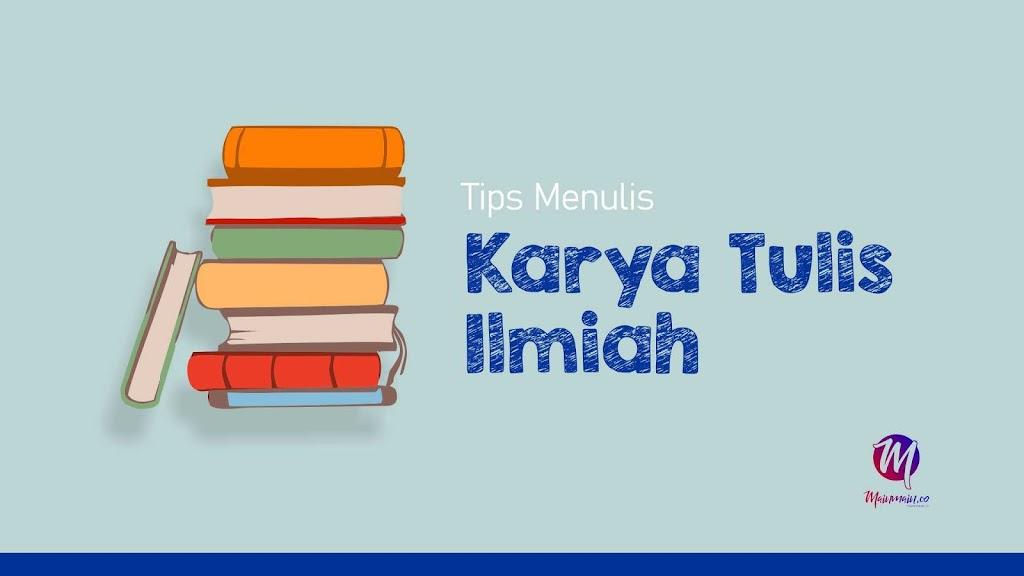 Tips Menulis Karya Tulis Ilmiah