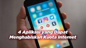 4 Aplikasi yang Dapat Menghabiskan Kuota Internet