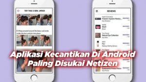 Aplikasi Kecantikan Di Android Paling Disukai Netizen