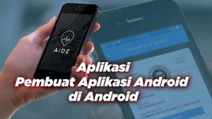 Aplikasi Pembuat Aplikasi Android di Android