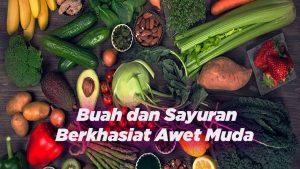 Buah dan Sayuran Berkhasiat Awet Muda
