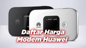 Harga Modem Huawei – Daftar Harga Modem Huawei