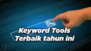 Keyword tools Terbaik tahun ini