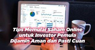 Tips Memulai Saham Online untuk Investor Pemula Aman dan Pasti Cuan